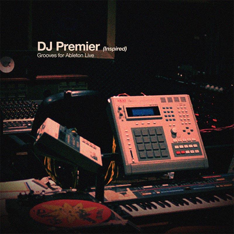 DJ Premier Ableton Grooves